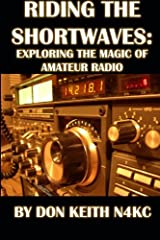 Riding the Shortwaves: Exploring the Magic of Amateur Radio Paperback