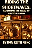img - for Riding the Shortwaves: Exploring the Magic of Amateur Radio book / textbook / text book
