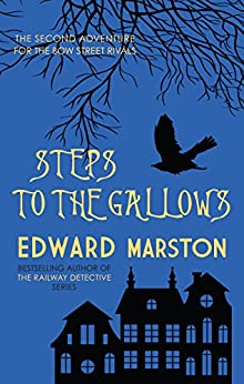 Steps to the Gallows (Bow Street Rivals) by [Marston, Edward, Marston, Edward]