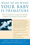 What to Do When Your Baby Is Premature, Joseph A. Garcia-Prats and Sharon S. Hornfischer, 0812931092
