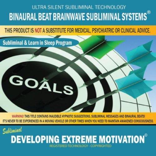 Developing Extreme Motivation:...