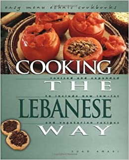 Cooking the lebanese way revised and expanded to include new low cooking the lebanese way revised and expanded to include new low fat and vegetarian recipes easy menu ethnic cookbooks suad amari 9780822541165 forumfinder Gallery