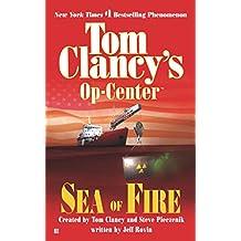 Sea of Fire (Tom Clancy's Op-Centre, Book 10)