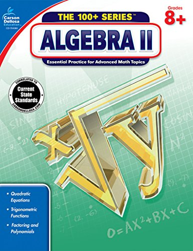 Algebra II, Grades 8 - 10 (The 100+ Series™)