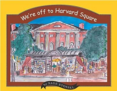 We're Off to Harvard Square by Sage Stossel (2004-08-24)