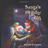 Santa's Birthday Gift by Sherrill S. Cannon (2009-11-03)