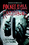 Pocket Full of Loose Razorblades, John Edward Lawson, 0976631032