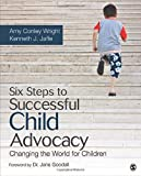 img - for Six Steps to Successful Child Advocacy: Changing the World for Children book / textbook / text book
