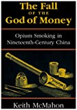 The Fall of the God of Money, Keith McMahon, 0742518027