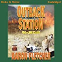 Outback Station: Outback Series #2 Audiobook by Aaron Fletcher Narrated by Jerry Sciarrio
