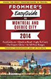 Frommer's EasyGuide to Montreal and Quebec City 2014
