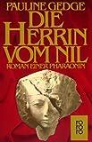 Die Herrin vom Nil: Roman einer Pharaonin (rororo, Band 15360)