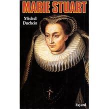 MARIE STUART: LA FEMME ET LE MYTHE
