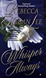 Whisper Always, Rebecca Hagan Lee, 0515127124