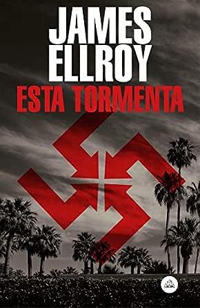 Esta tormenta eBook: Ellroy, James: Amazon.es: Tienda Kindle
