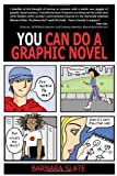 You Can Do a Graphic Novel by Barbara Slate (2010-01-05)