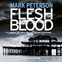 Flesh and Blood Audiobook by Mark Peterson Narrated by Paul Thornley