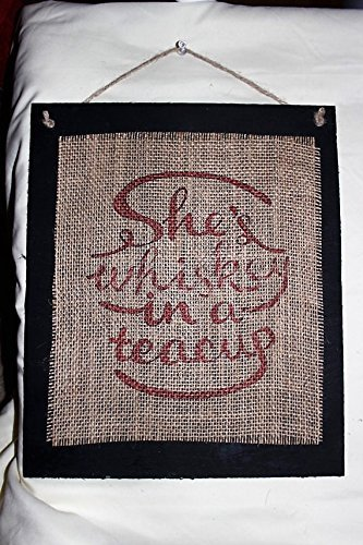 Burlap Country Rustic Chic Wedding Sign Western Home Décor Sign : She's whiskey in a teacup