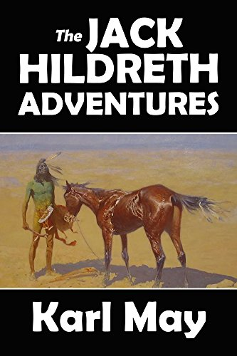 The Jack Hildreth Adventures by Karl May (Halcyon Classics)