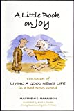 A Little Book on Joy, Matthew Harrison, 0978912969