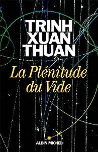 La plénitude du vide par Trinh Xuan Thuan