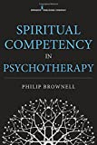 Spiritual Competency in Psychotherapy, Philip Brownell, 082619933X