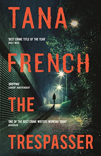 The Trespasser: Dublin Murder Squad. The gripping Richard & Judy Book Club 2017 thriller by [French, Tana]