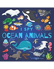 I Spy Ocean Animals: A Fun Guessing Game Picture Book for Kids Ages 2-5, Toddlers and Kindergartners ( Picture Puzzle Book for Kids )