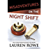 Misadventures on the Night Shift (Misadventures Book 6)