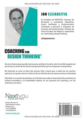 Coaching con Design Thinking: El proceso creativo para innovadores, transformadores y amantes del cambio (Spanish Edition): Jon Elejabeitia: 9788409000081: ...