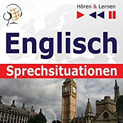 Englisch - Sprechsituationen: A Month in Brighton / Holiday Travels / Business English / Grammar Tenses (Hören & Lernen)