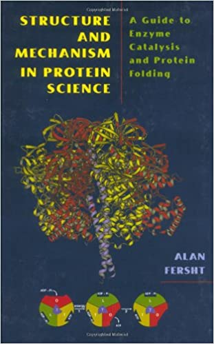 Structure And Mechanicsm In Protein Science A Guide To Enzyme Catalysis And Protein Fol