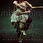 The Unbecoming of Mara Dyer: Mara Dyer, Book 1 | Michelle Hodkin