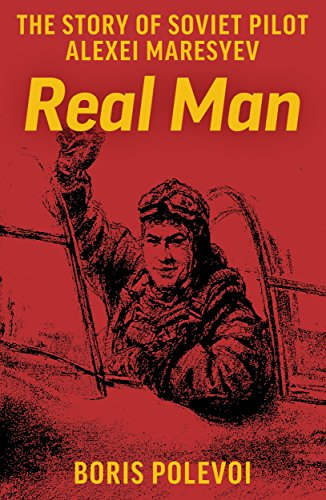 Real Man: The Story of Soviet Pilot Alexei - Aviators Real