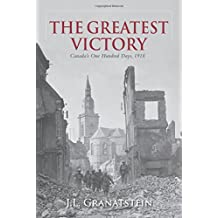 The Greatest Victory: Canada's One Hundred Days, 1918
