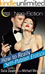 How to Really Self-Publish Erotica: T...