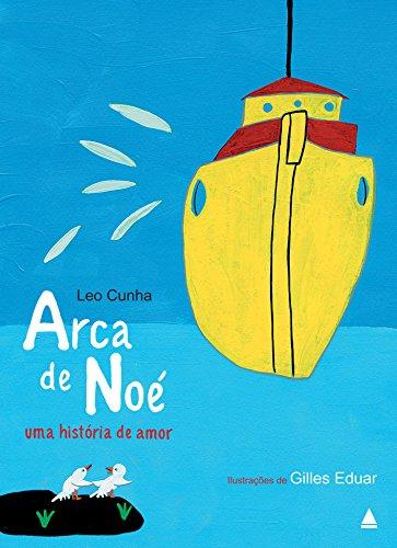 Arca de Noé, Uma História de Amor