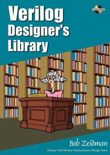 Download Verilog Designer's Library (Prentice Hall Modern Semiconductor Design Series) Pdf