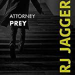 Attorney Prey | R. J. Jagger