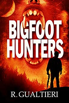 Bigfoot Hunters (Tales of the Crypto-Hunter Book 1) by [Gualtieri, Rick, Gualtieri, R]