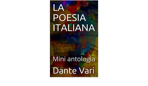 LA POESIA ITALIANA: Mini antologia (Italian Edition) eBook: Dante Vari, Nazzareno Luigi Todarello: Amazon.es: Tienda Kindle