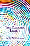 The Dancing Lights, Mike Williamson, 1483921220