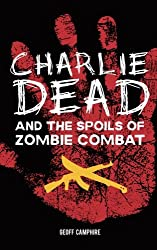 CHARLIE DEAD and the Spoils of Zombie Combat (Volume 3)