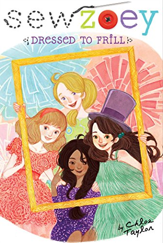 Dressed To Frill Sew Zoey Book 12 Kindle Edition By Chloe Taylor