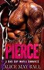 Pierce: Perfectly Bad – A bad boy Mafia dark romance