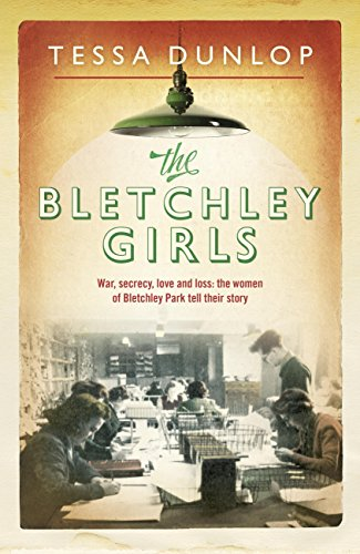 The Bletchley Girls: War, secrecy, love and loss: the women of Bletchley Park tell their story cover
