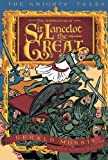 The Adventures of Sir Lancelot the Great (1) (The Knights' Tales Series)