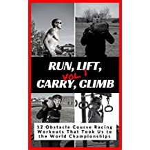 Run, Lift, Carry, Climb: 12 Obstacle Course Racing Workouts That Took Us to the World Championships