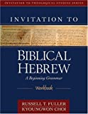 img - for Invitation to Biblical Hebrew Workbook (Invitation to Theological Studies Series) book / textbook / text book