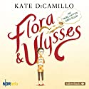 Flora und Ulysses: Die fabelhaften Abenteuer Performance by Kate DiCamillo Narrated by Jens Wawrczeck, Anne Moll, Daniel Kirchberger, Beate Rysopp
